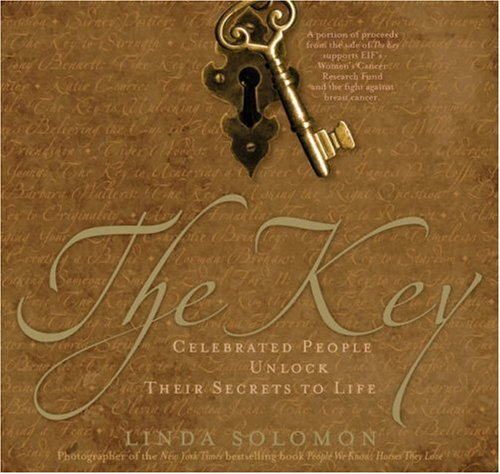 The Key: Celebrated People Unlock Their Secrets to Life