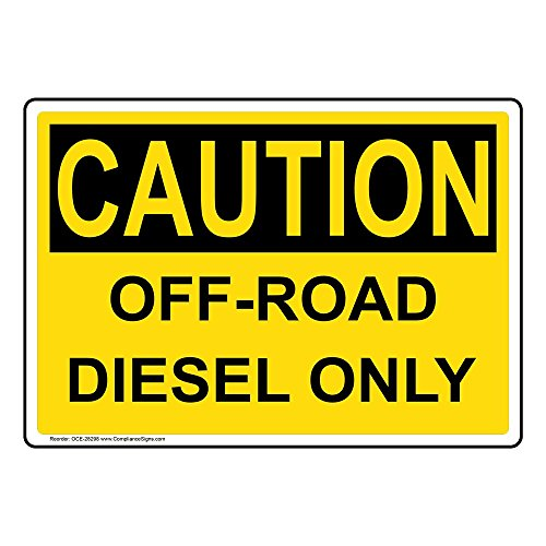 - Caution Off-Road Diesel Only OSHA Safety Label Decal, 5x3.5 in. 4-Pack Vinyl for Fuel by ComplianceSigns