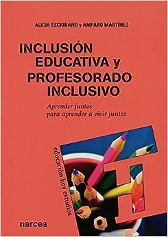 Descargar Inclusión Educativa Y Profesorado Inclusivo: Aprender Juntos Para Aprender A Vivir Juntos Epub
