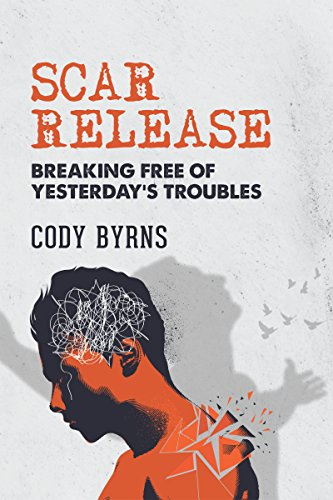 Scar Release: Breaking Free of Yesterday's Troubles cover