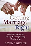 Getting Marriage Right, David P. Gushee, 0801012627