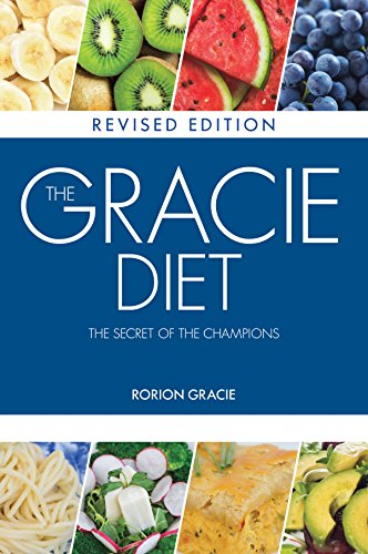 PDF Download] The Gracie Diet: The Secret of the Champions Full