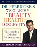 img - for Dr. Perricone's 7 Secrets to Beauty, Health, and Longevity: The Miracle of Cellular Rejuvenation book / textbook / text book