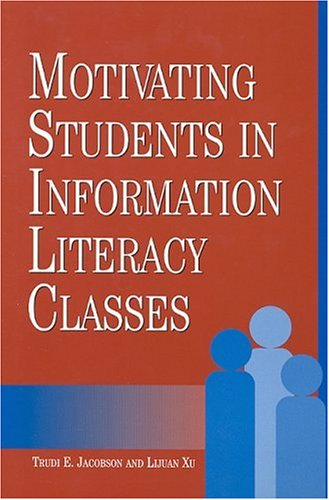 Read Online Motivating Students in Information Literacy Classes (New Library Series) pdf