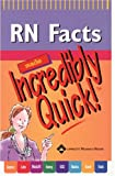 RN Facts Made Incredibly Quick!, Springhouse, 1582553823