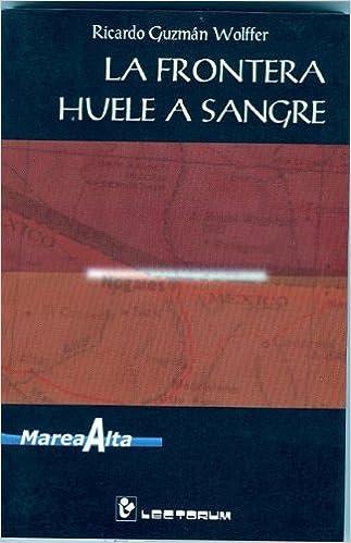 La frontera huele a sangre (Coleccion Marea Alta) (Spanish Edition) (Spanish) Paperback – May 1, 2002