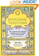 #2: Nourishing Traditions:  The Cookbook that Challenges Politically Correct Nutrition and the Diet Dictocrats
