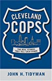 img - for Cleveland Cops: The True Stories Cops Tell Each Other book / textbook / text book