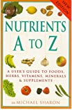 Nutrients A to Z, Michael Sharon, 1853753254