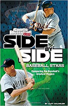Book Side-by-Side Baseball Stars: Comparing Pro Baseball's Greatest Players (Side-by-Side Sports)