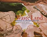 img - for Waste Land: Meditations an a Ravaged Landscape book / textbook / text book