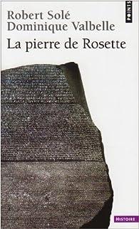 La pierre de Rosette  par Robert Solé