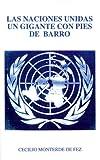Las Naciones Unidas un Gigante on Pies de Barro, Cecilio Monterde, 0595097170