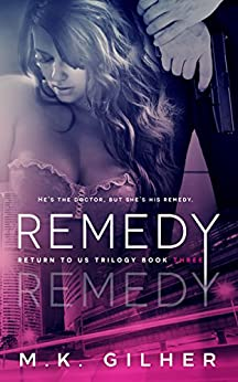 REMEDY: A Mafia Romance (Return to Us Trilogy Book 3) by [Gilher, M.K.]