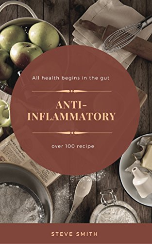 Anti-Inflmattory Diet: Over 100 recipes for arthiritis,body pain and weight loss
