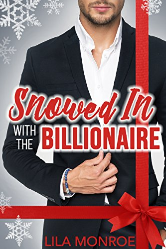 - Snowed In with the Billionaire: A Holiday Collection
