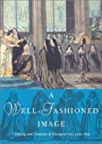 A Well-Fashioned Image, Elissa B. Weaver and Elizabeth Rodini, 0935573356