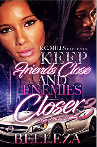 Keep Your Friends Close and Enemies Closer 3: Love, Lies & Loyalty