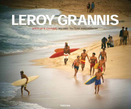 LeRoy Grannis: Surf Photography by Taschen