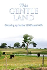 This Gentle Land is a blend of humor and pathos as it records the antics and hard work of six lively children of the Lassiter family who lived on a North Carolina farm in the middle of the 20th century. It portrays the parental strengths of l...