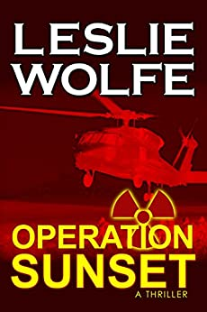 How To Print Kindle Books >> Operation Sunset: A Thriller - Kindle edition by Leslie Wolfe. Literature & Fiction Kindle ...