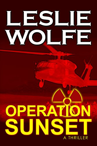 Operation Sunset: A Thriller by [Wolfe, Leslie]