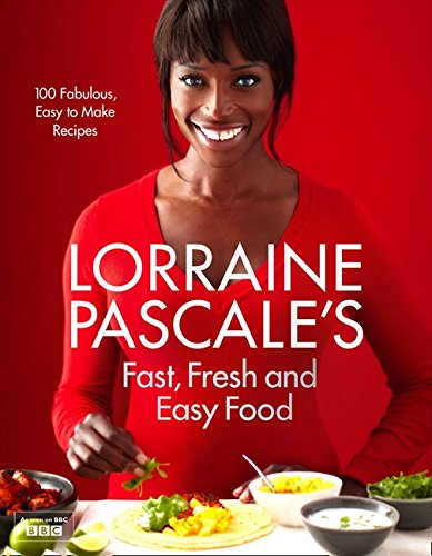 EBOOK Lorraine Pascale's Fast, Fresh and Easy Food PPT