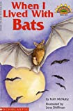 When I Lived with Bats, Faith McNulty, 0590049801