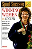Winning Women in Soccer, Marlene Targ Brill, 0764111167