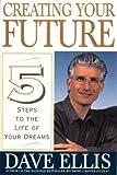 Creating Your Future, David B. Ellis, 0395902487