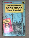 Front cover for the book The Footsteps of Anne Frank by Ernst Schnabel
