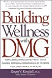 BUILDING WELLNESS WITH DMG
