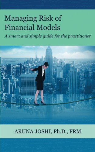 Download Managing Risk of Financial Models: A Smart and Simple Guide for the Practitioner pdf
