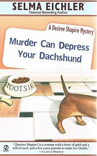Murder Can Depress Your Dachshund