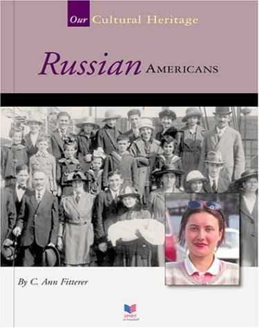 Russian Americans (Spirit of America Our Cultural Heritage)