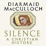 Silence: A Christian History | Diarmaid MacCulloch