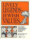 Lively Legends - Jewish Values, Miriam P. Feinberg and Rita Rotenberg, 0867050306