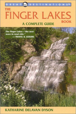 Download The Finger Lakes Book: A Complete Guide (Explorer's Guide Finger Lakes: A Great Destination) pdf epub