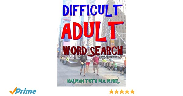 Difficult Adult Word Search 300 Challenging Entertaining Themed Puzzles Kalman Toth M A M Phil 9781977523129 Amazon Com Books