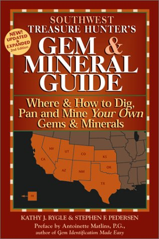 The Treasure Hunter's Gem & Mineral Guides to the U.S.A.: Southwest States : Where & How to Dig, Pan, and Mine Your Own Gems & Minerals