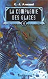 La Compagnie des Glaces, Intégrale 6 : Les Trains-cimetières - Les fils de Lien Rag - Voyageuse Yeuse - L'Ampoule de cendres par Arnaud