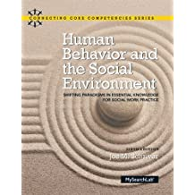 Human Behavior and the Social Environment: Shifting Paradigms in Essential Knowledge for Social Work Practice (6th Edition)