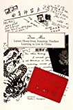Dear Alice : Letters Home from American Teachers Learning to Live in China, Thompson, Phyllis L., 1557290601