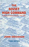 The Soviet High Command, John R. Erickson, 0714651788
