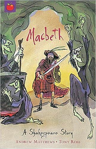 Macbeth (A Shakespeare Story): Amazon.co.uk: Andrew Matthews, William Shakespeare, Tony Ross: 8601200716023: Books