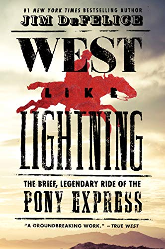 (West Like Lightning: The Brief, Legendary Ride of the Pony Express)