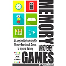 Memory Improvement Games: A Complete Workout with 50+ Memory Exercises & Games to Improve Memory