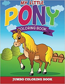 buy my little pony coloring pages jumbo coloring book book online at low prices in india my little pony coloring pages jumbo coloring book reviews - Jumbo Coloring Book