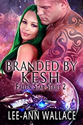 Branded By Kesh (Fallen Star Book 2)