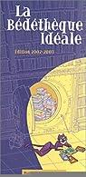 La Bédéthèque idéale : Edition 2002-2003 par Ternaux